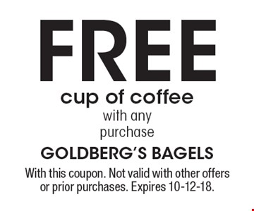 Free cup of coffee with any purchase. With this coupon. Not valid with other offers or prior purchases. Expires 10-12-18.