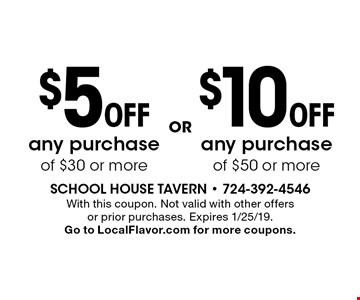$10 Off any purchase of $50 or more. $5 Off any purchase of $30 or more. With this coupon. Not valid with other offers or prior purchases. Expires 1/25/19. Go to LocalFlavor.com for more coupons.