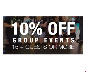 10% off group events. 15 plus guests or more. Exp. 12-17-18.