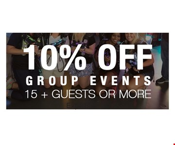10% Off Group Events. 15+ Guests or More. Exp. 12-7-18.