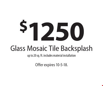 $1250 Glass Mosaic Tile Backsplash - up to 20 sq. ft. includes material installation. Offer expires 10-5-18.