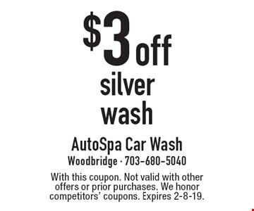 $3 off silver wash. With this coupon. Not valid with other offers or prior purchases. We honor competitors' coupons. Expires 2-8-19.