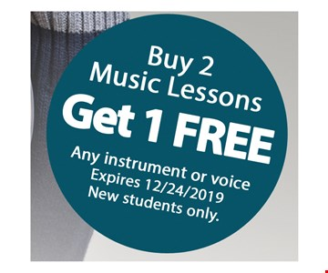Buy 2 music lessons get 1 free. Any instrument or voice. Expires 12/24/19. New students only.