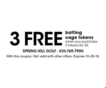 3 free batting cage tokens when you purchase 3 tokens for $5. With this coupon. Not valid with other offers. Expires 10-28-18.