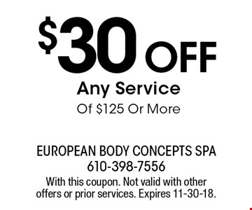 $30 off Any Service Of $125 Or More. With this coupon. Not valid with other offers or prior services. Expires 11-30-18.