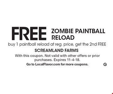 FREE ZOMBIE PAINTBALL RELOAD. buy 1 paintball reload at reg. price, get the 2nd FREE. With this coupon. Not valid with other offers or prior purchases. Expires 11-4-18. Go to LocalFlavor.com for more coupons.