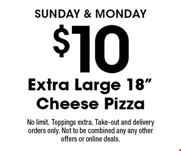 SUNDAY & MONDAY - $10 Extra Large 18