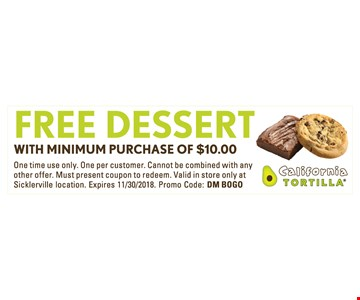 Free dessert. with minimum purchase of $10.00. One time use only. One per customer. Cannot be combined with any other offer. Must present coupon to redeem. Valid in store only at Sicklerville location. Expires 11/30/18. Promo Code: DM BOGO