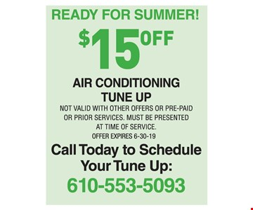 Ready for Summer! $15 off Air Conditioning Tune Up. Call today to schedule your tune up 610-553-5093. Not valid with other offers or pre-paid or prior services. Must be presented at time of service. Offer expires 6-30-19. CLIPPER