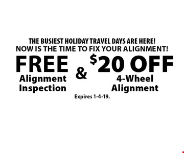 Free Alignment Inspection & $20 off 4-Wheel Alignment. Expires 1-4-19.