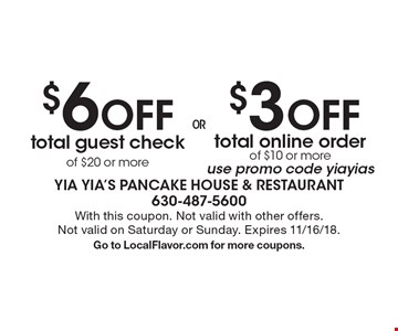 $3 OFF total online order of $10 or more (use promo code yiayias) OR $6 OFF total guest check of $20 or more. With this coupon. Not valid with other offers. Not valid on Saturday or Sunday. Expires 11/16/18. Go to LocalFlavor.com for more coupons.