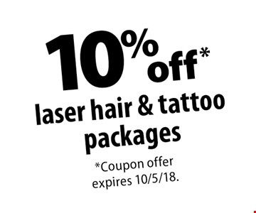 10%off laser hair & tattoo packages. Coupon offer expires 10/5/18.