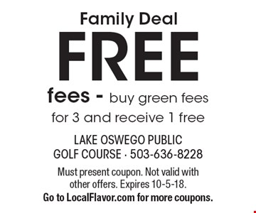 Family DealFREE fees - buy green fees for 3 and receive 1 free. Must present coupon. Not valid with other offers. Expires 10-5-18. Go to LocalFlavor.com for more coupons.