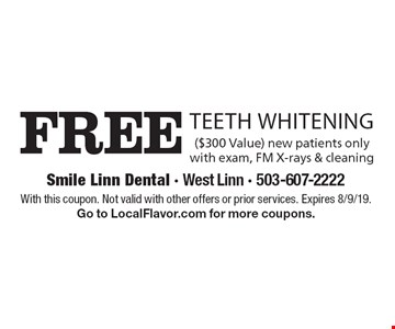 Free teeth whitening ($300 value). New patients only with exam, FM X-rays & cleaning. With this coupon. Not valid with other offers or prior services. Expires 8/9/19. Go to LocalFlavor.com for more coupons.