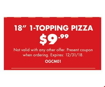 18 inch 1-topping pizza $9.99