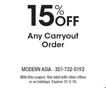 15% Off Any Carryout Order. With this coupon. Not valid with other offers or on holidays. Expires 12-6-19.