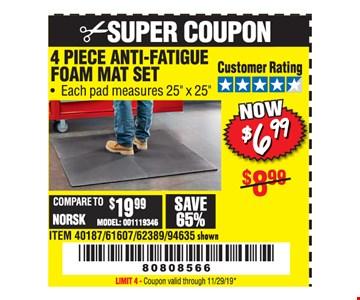 4 piece anti-fatique foam mat set $6.99. Each pad measures 25