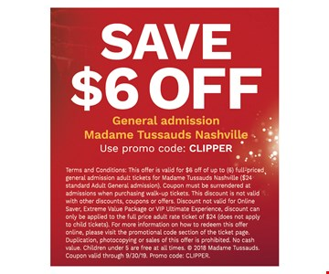 Save $6 off general admission. Use promo code: CLIPPER. Terms and Conditions: This offer is valid for $6 off of up to (6) full-priced