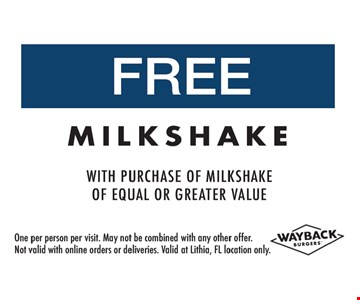 Free Milkshake with purchase of milkshake of equal or greater value. One per person per visit. May not be combined with any other offer. Not valid with online orders or deliveries. Valid at Lithia, FL location only.