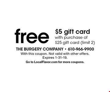 Free $5 gift card with purchase of $25 gift card (limit 2). With this coupon. Not valid with other offers. Expires 1-31-19. Go to LocalFlavor.com for more coupons.