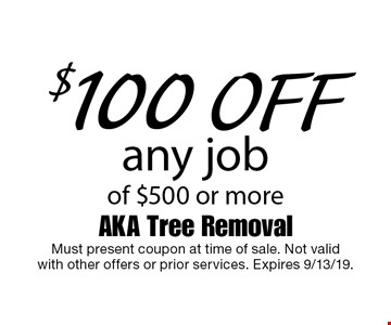 $100 off any job of $500 or more. Must present coupon at time of sale. Not valid with other offers or prior services. Expires 9/13/19.
