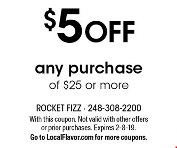 $5 OFF any purchase of $25 or more. With this coupon. Not valid with other offers or prior purchases. Expires 2-8-19. Go to LocalFlavor.com for more coupons.