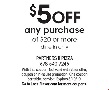 $5 off any purchase of $20 or more. Dine in only. With this coupon. Not valid with other offer, coupon or in-house promotion. One coupon per table, per visit. Expires 5/10/19. Go to LocalFlavor.com for more coupons.