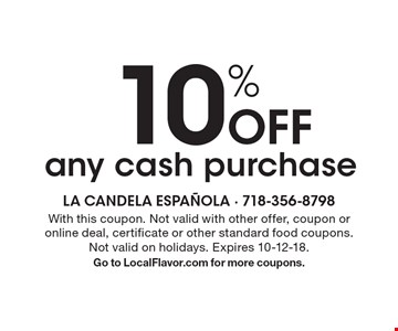 10% Off any cash purchase. With this coupon. Not valid with other offer, coupon or online deal, certificate or other standard food coupons.Not valid on holidays. Expires 10-12-18.Go to LocalFlavor.com for more coupons.