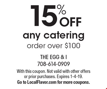 15% OFF any catering order over $100. With this coupon. Not valid with other offers or prior purchases. Expires 1-4-19.Go to LocalFlavor.com for more coupons.