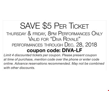 Save $5 per ticket. Thursday & Friday 8 pm performances only. Valid for
