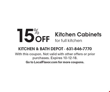 15% Off Kitchen Cabinets for full kitchen. With this coupon. Not valid with other offers or prior purchases. Expires 10-12-18. Go to LocalFlavor.com for more coupons.
