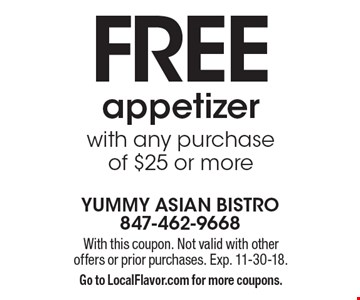 Free appetizer with any purchase of $25 or more. With this coupon. Not valid with other offers or prior purchases. Exp. 11-30-18. Go to LocalFlavor.com for more coupons.
