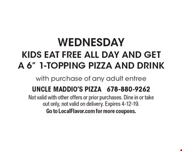Wednesday. Kids Eat Free All Day And Get A 6