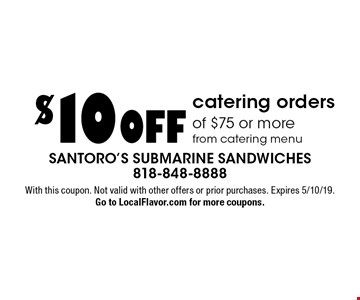 $10 OFF catering orders of $75 or more from catering menu. With this coupon. Not valid with other offers or prior purchases. Expires 5/10/19. Go to LocalFlavor.com for more coupons.