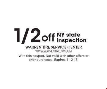 1/2 off NY state inspection. With this coupon. Not valid with other offers or prior purchases. Expires 11-2-18.