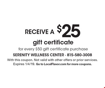 Receive a $25 gift certificate for every $50 gift certificate purchase. With this coupon. Not valid with other offers or prior services. Expires 1/4/19. Go to LocalFlavor.com for more coupons.