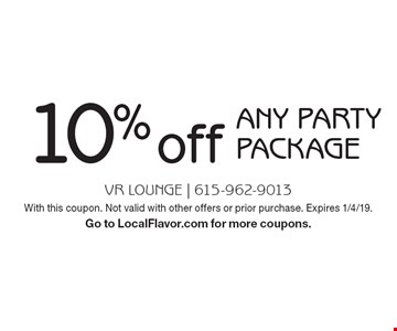10% off any party package. With this coupon. Not valid with other offers or prior purchase. Expires 1/4/19.Go to LocalFlavor.com for more coupons.