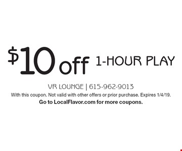 $10 off 1-hour play. With this coupon. Not valid with other offers or prior purchase. Expires 1/4/19.Go to LocalFlavor.com for more coupons.