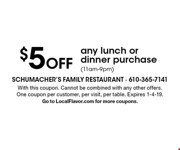 $5 off any lunch or dinner purchase (11am-9pm). With this coupon. Cannot be combined with any other offers. One coupon per customer, per visit, per table. Expires 1-4-19. Go to LocalFlavor.com for more coupons.