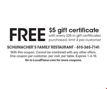Free $5 gift certificate with every $25 in gift certificates purchased. Limit 4 per customer. With this coupon. Cannot be combined with any other offers. One coupon per customer, per visit, per table. Expires 1-4-19. Go to LocalFlavor.com for more coupons.