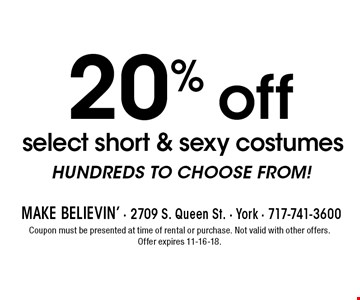 20% off select short & sexy costumes. HUNDREDS TO CHOOSE FROM! Coupon must be presented at time of rental or purchase. Not valid with other offers. Offer expires 11-16-18.