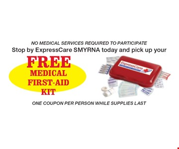 Stop by ExpressCare SMYRNA today and pick up your FREE Medical First Aid Kit. No Medical Services Required To Participate. One Coupon Per Person While Supplies Last.