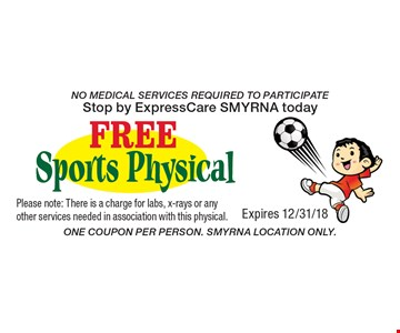free sports physical No Medical Services Required To Participate Stop by ExpressCare SMYRNA today. One Coupon Per Person. Smyrna Location Only.Please note: There is a charge for labs, x-rays or any other services needed in association with this physical.Expires 12/31/18