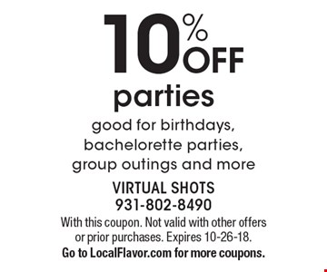 10% OFF parties good for birthdays, bachelorette parties, group outings and more. With this coupon. Not valid with other offers or prior purchases. Expires 10-26-18.Go to LocalFlavor.com for more coupons.