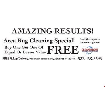 Free Area Rug Cleaning. Buy One Get One Of Equal Or Lesser Value Free. FREE Pickup/Delivery. Valid with coupon only. Expires 11-22-18.