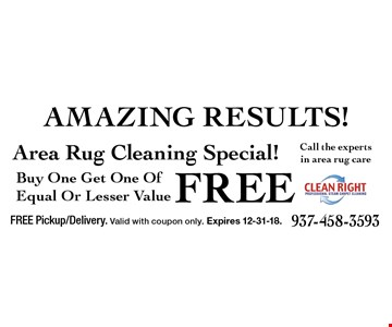 Buy One Get One Of Equal Or Lesser ValueFreeArea Rug Cleaning Special!. FREE Pickup/Delivery. Valid with coupon only. Expires 12-31-18.