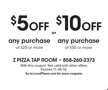 $10 off any purchase of $50 or more OR $5 off any purchase of $25 or more. With this coupon. Not valid with other offers.Expires 11-30-18. Go to LocalFlavor.com for more coupons.
