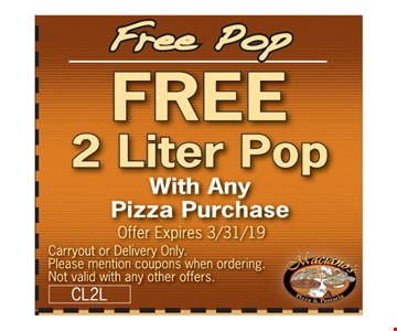 FREE 2 liter Pop with any Pizza purchase Offer Expires3/31/19. Carryout or delivery only. Please mention coupons when ordering. Not valid with any other offers.