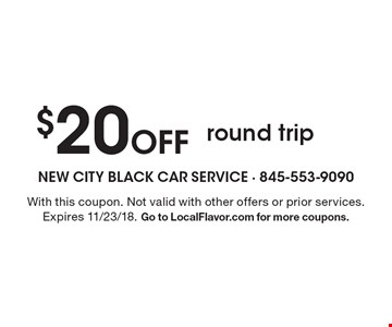 $20 Off round trip. With this coupon. Not valid with other offers or prior services. Expires 11/23/18. Go to LocalFlavor.com for more coupons.