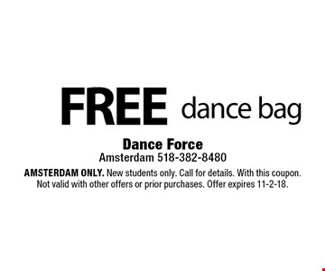 FREE dance bag . Amsterdam ONLY. New students only. Call for details. With this coupon. Not valid with other offers or prior purchases. Offer expires 11-2-18.
